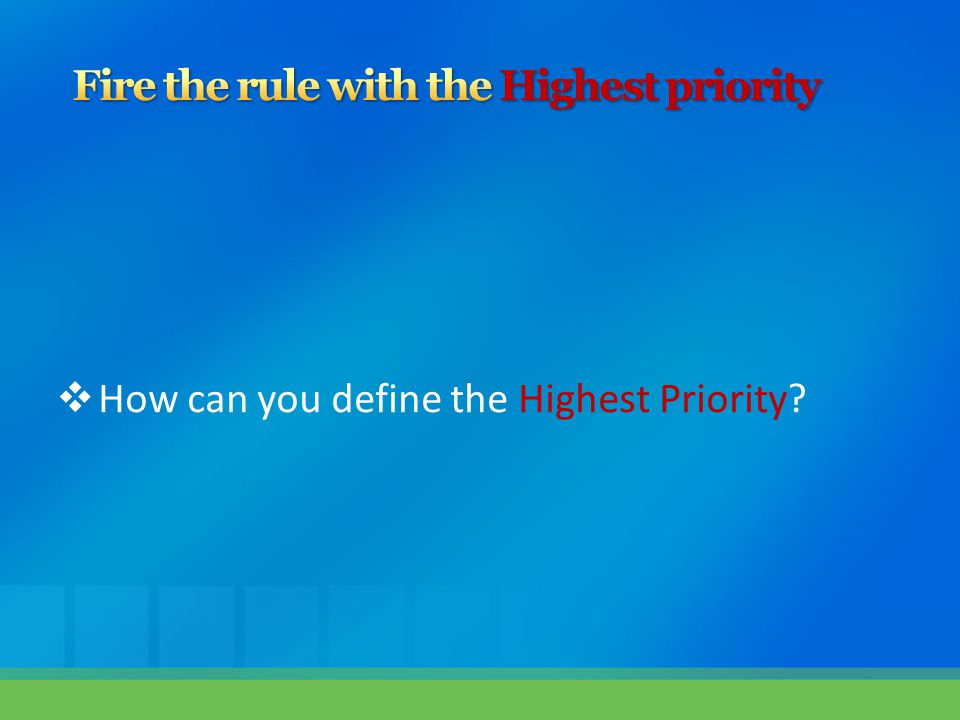  How can you define the Highest Priority?