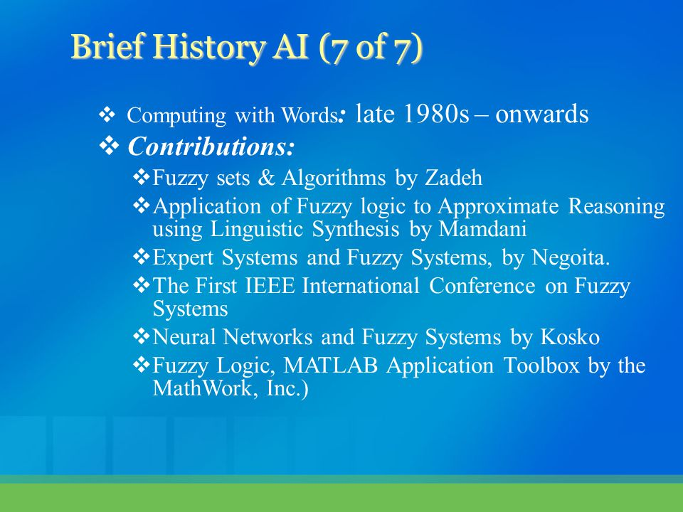  Computing with Words : late 1980s – onwards  Contributions:  Fuzzy sets & Algorithms by Zadeh  Application of Fuzzy logic to Approximate Reasonin
