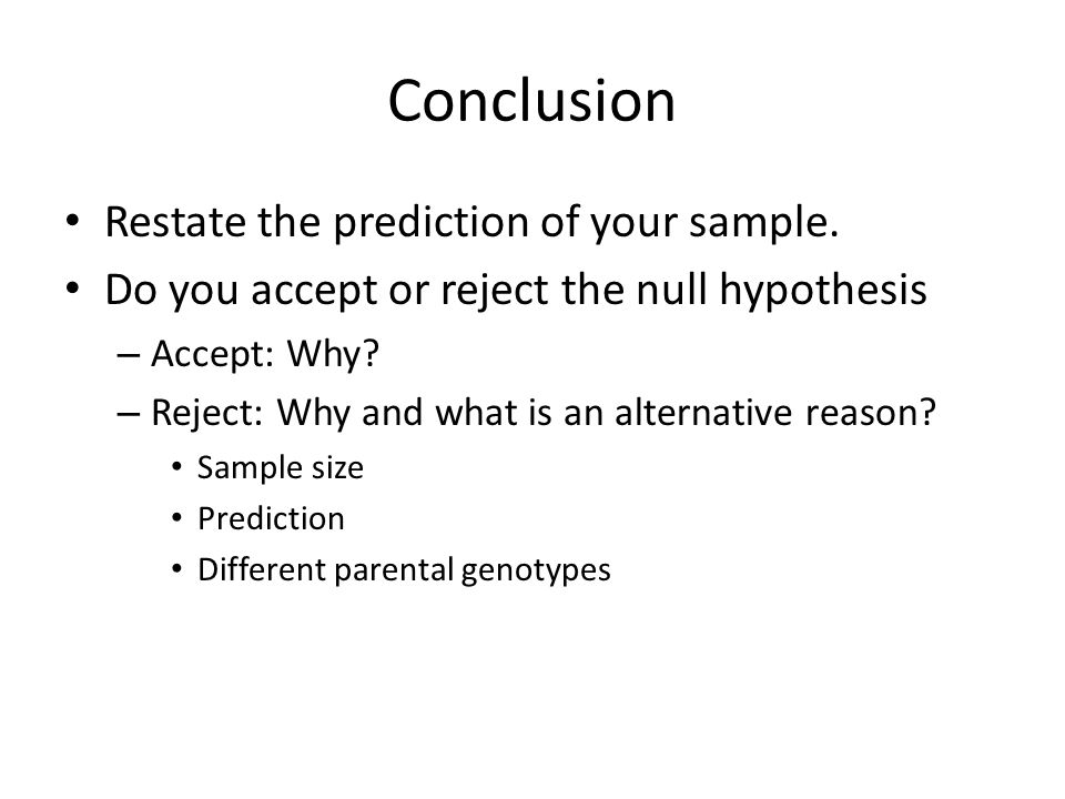 Conclusion Restate the prediction of your sample.