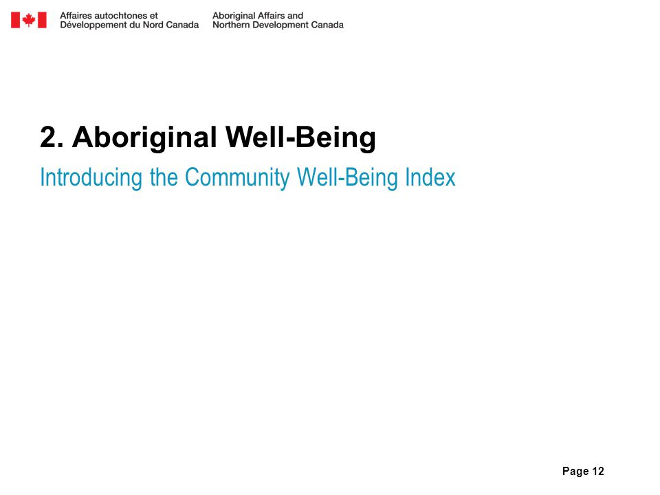 2. Aboriginal Well-Being Introducing the Community Well-Being Index Page 12