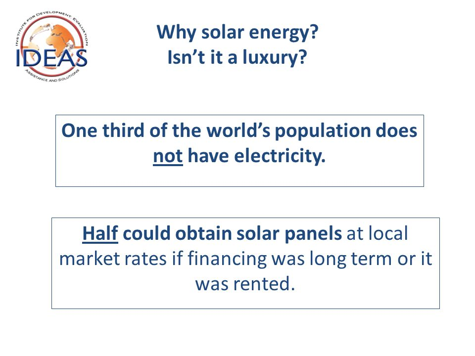 Why solar energy. Isn't it a luxury.