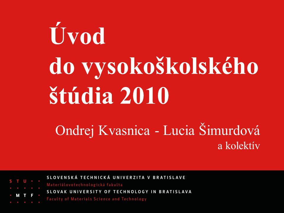 Úvod do vysokoškolského štúdia 2010 Ondrej Kvasnica - Lucia Šimurdová a kolektív