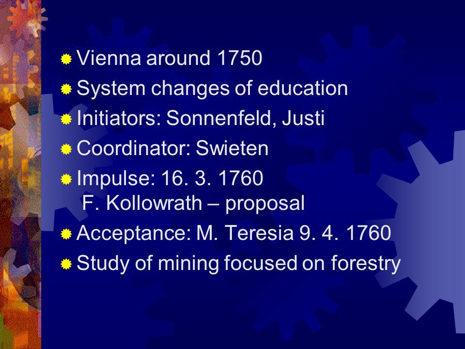  Prague impulses  1761 Czech chamber in Prague  Professor of mining at University in Prague  1762 Ján Tadeáš Peithner Theory study of mining in Prague  Decision 13.12.1762 M.