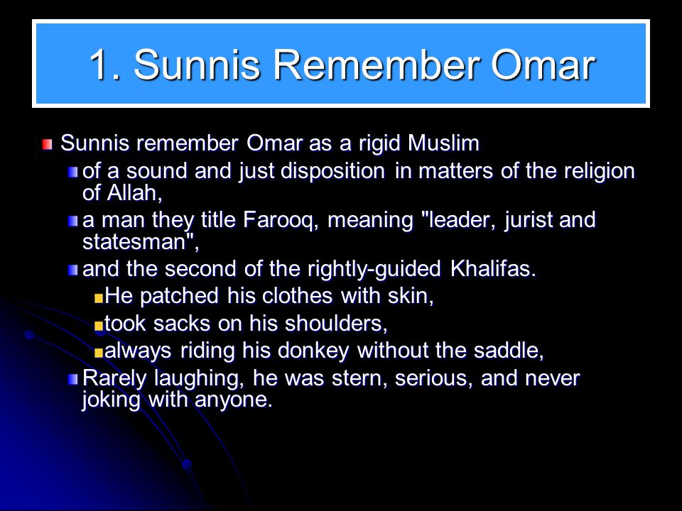Omar: Sunni Point of View 1. Sunnis Remember Omar 2.