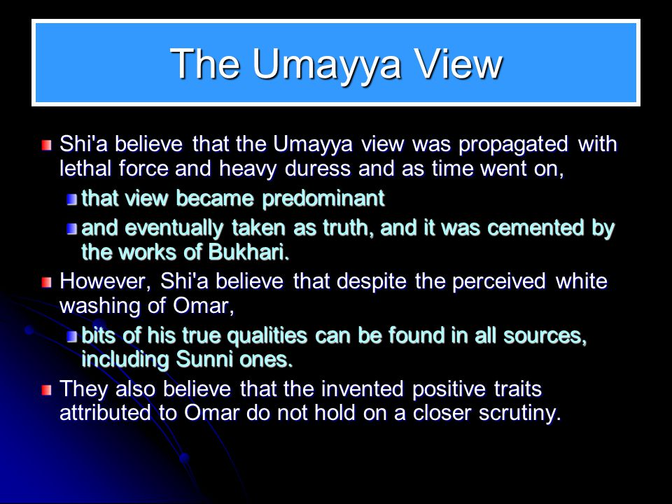 Differing Mainly in Two Points The Shi a view of Omar differs from the Sunni view in mainly two areas.