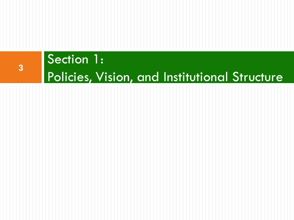 Section 1: Policies, Vision, and Institutional Structure 3