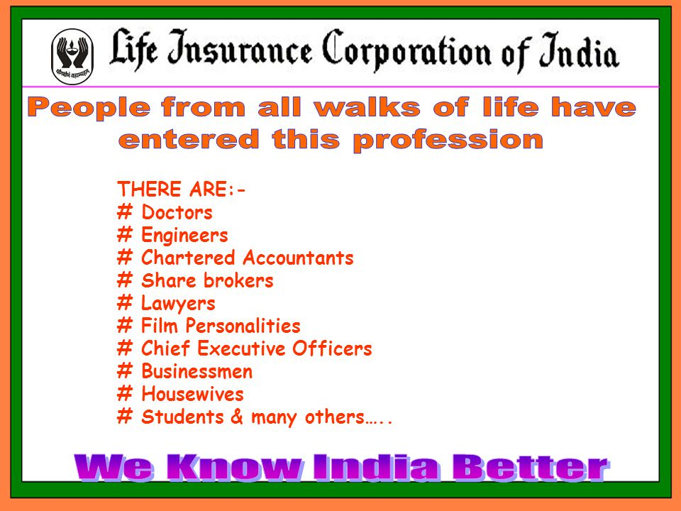 THERE ARE:- # Doctors # Engineers # Chartered Accountants # Share brokers # Lawyers # Film Personalities # Chief Executive Officers # Businessmen # Housewives # Students & many others…..