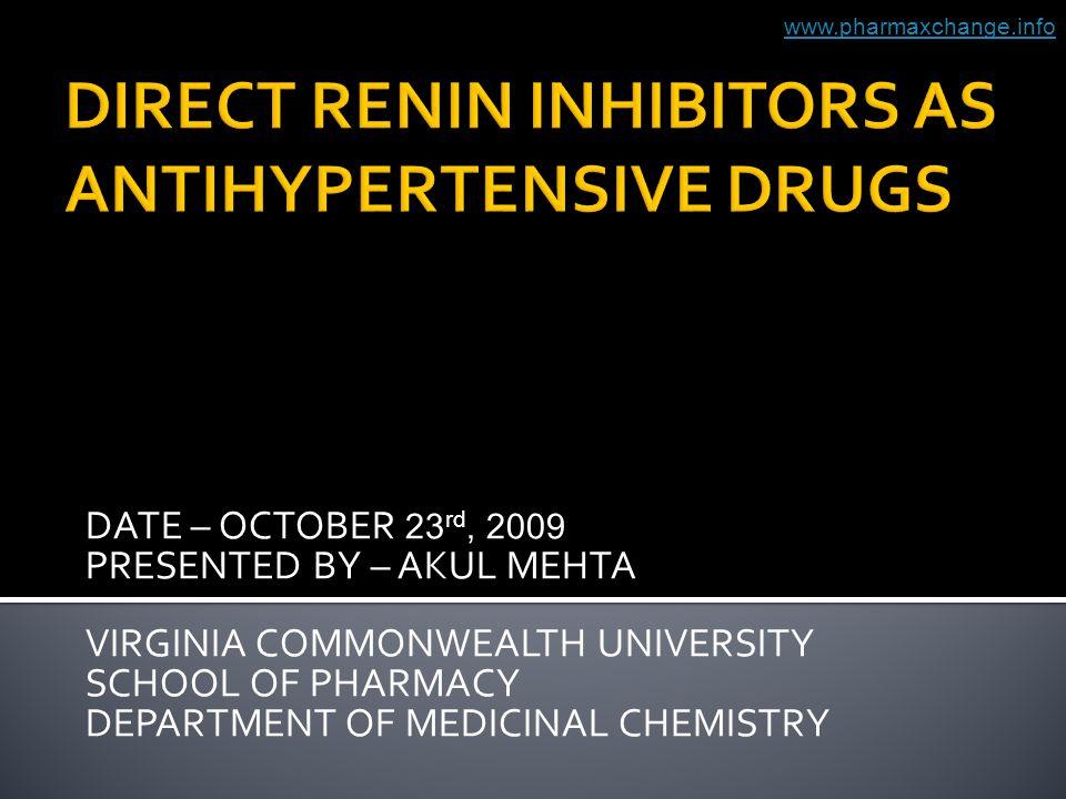DATE – OCTOBER 23 rd, 2009 PRESENTED BY – AKUL MEHTA VIRGINIA COMMONWEALTH UNIVERSITY SCHOOL OF PHARMACY DEPARTMENT OF MEDICINAL CHEMISTRY www.pharmaxchange.info