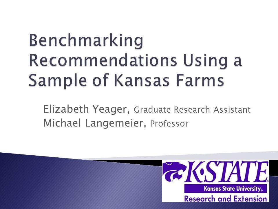 Elizabeth Yeager, Graduate Research Assistant Michael Langemeier, Professor