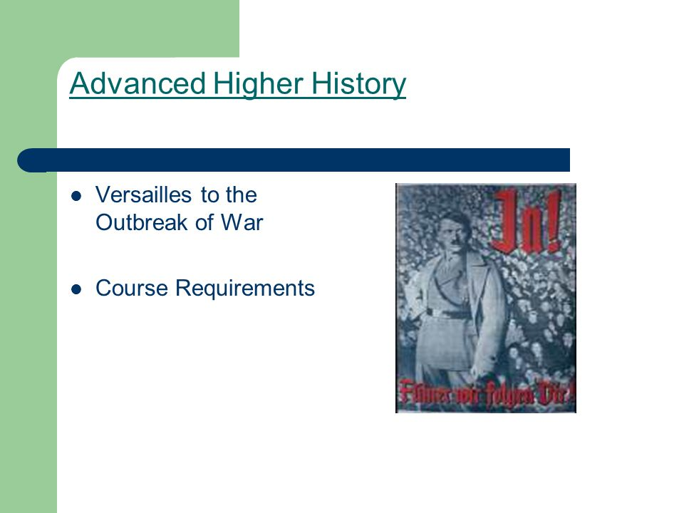 Advanced Higher History Versailles to the Outbreak of War Course Requirements