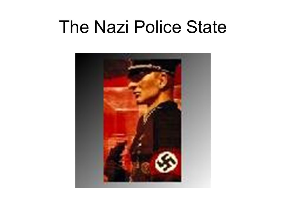 The Nazi Police State