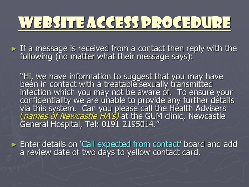 "Website Access Procedure ► If a message is received from a contact then reply with the following (no matter what their message says): ""Hi, we have inf"