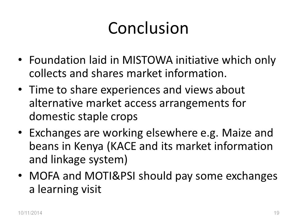 Conclusion Foundation laid in MISTOWA initiative which only collects and shares market information.