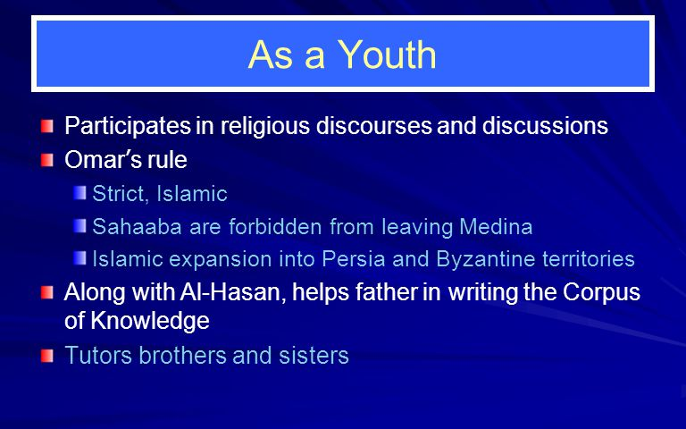 As a Youth Participates in religious discourses and discussions Omar ' s rule Strict, Islamic Sahaaba are forbidden from leaving Medina Islamic expans
