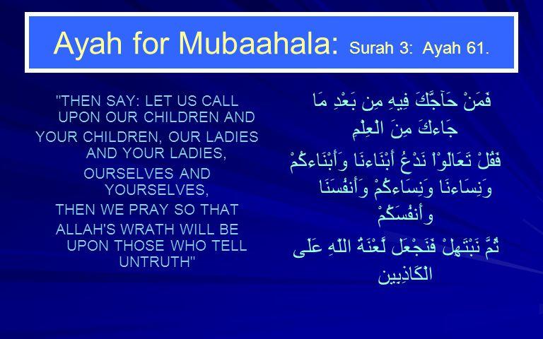 Ayah for Mubaahala: Surah 3: Ayah 61.