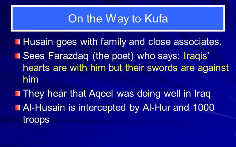 On the Way to Kufa Husain goes with family and close associates.