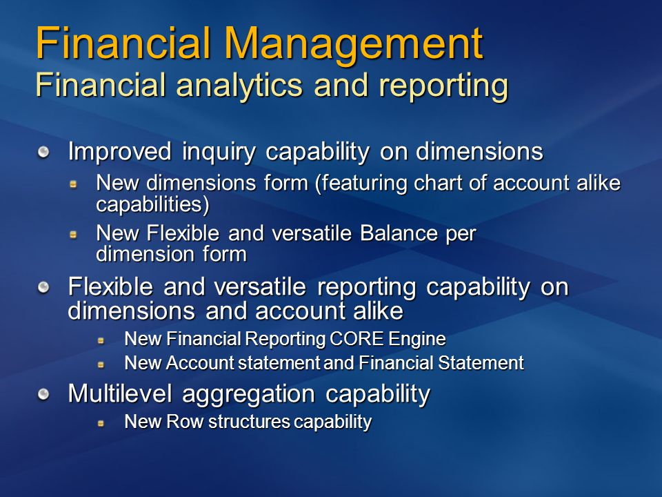 Financial Management Financial analytics and reporting Improved inquiry capability on dimensions New dimensions form (featuring chart of account alike