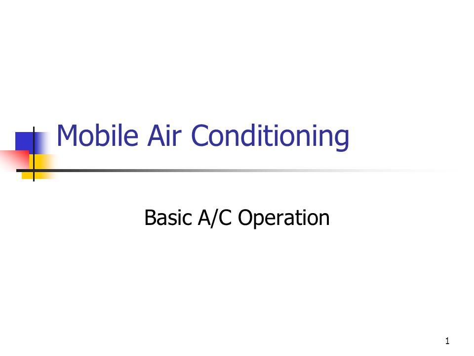 1 Mobile Air Conditioning Basic A/C Operation