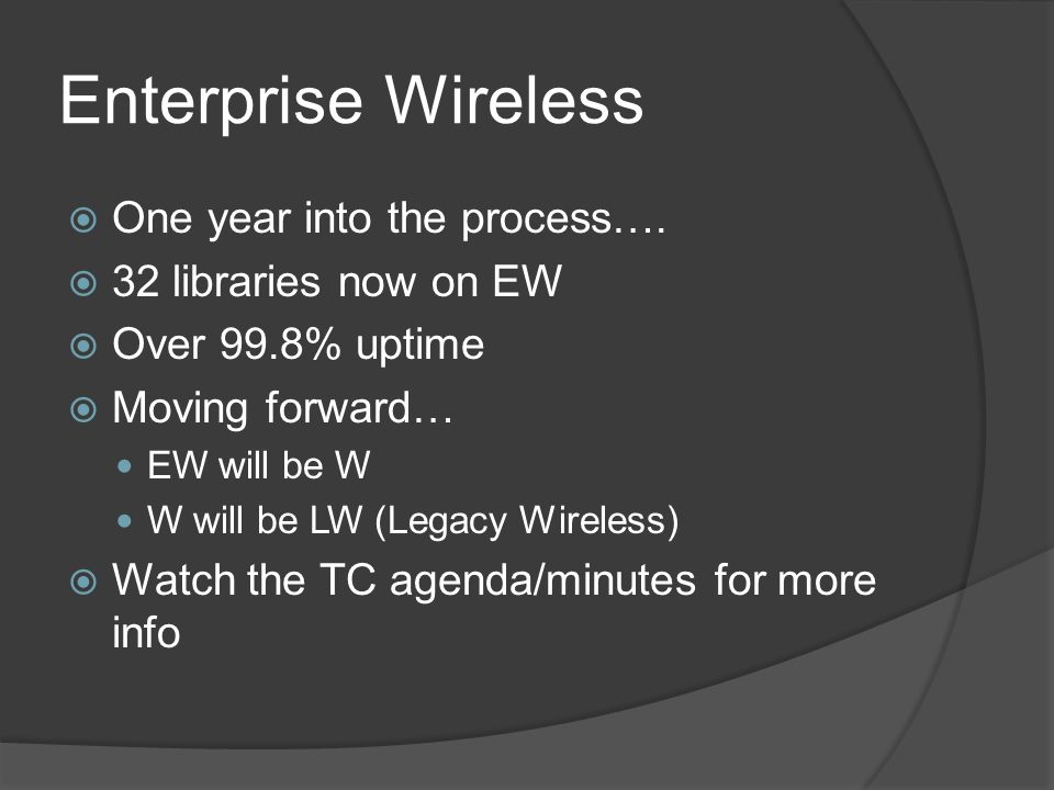 Enterprise Wireless  One year into the process….