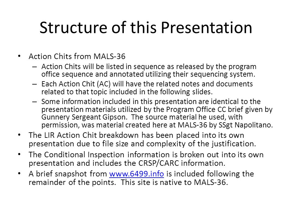 Structure of this Presentation Action Chits from MALS-36 – Action Chits will be listed in sequence as released by the program office sequence and annotated utilizing their sequencing system.