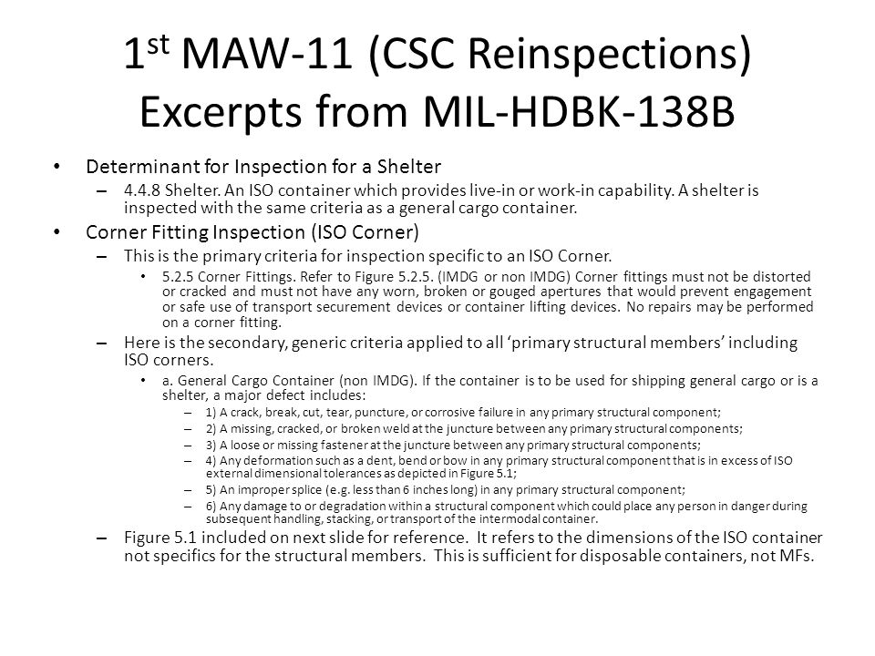 1 st MAW-11 (CSC Reinspections) Excerpts from MIL-HDBK-138B Determinant for Inspection for a Shelter – 4.4.8 Shelter.