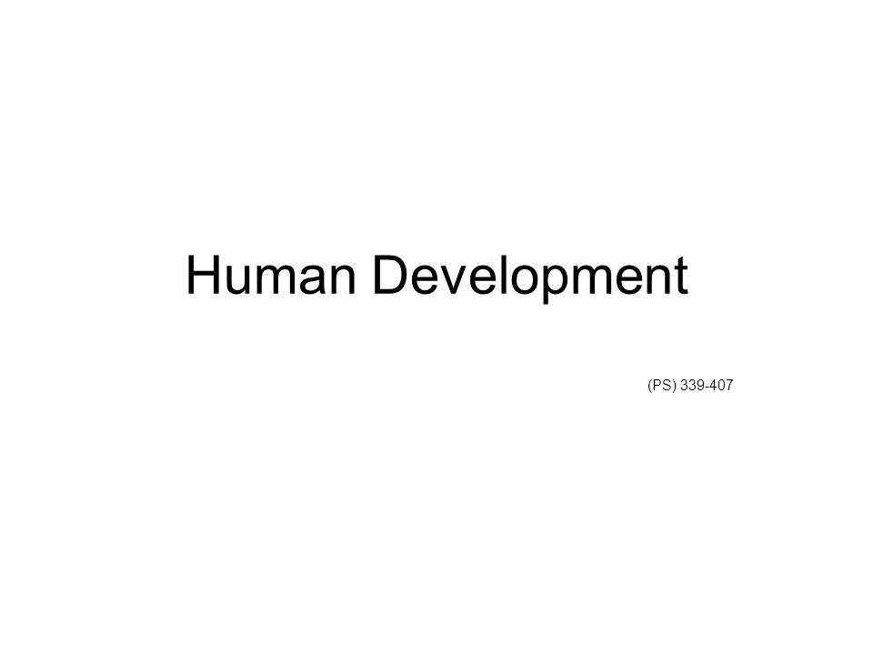 Human Development (PS) 339-407