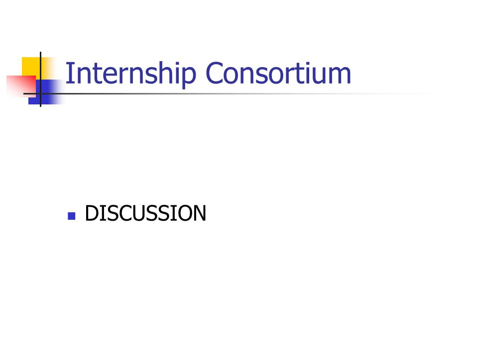 Internship Consortium DISCUSSION