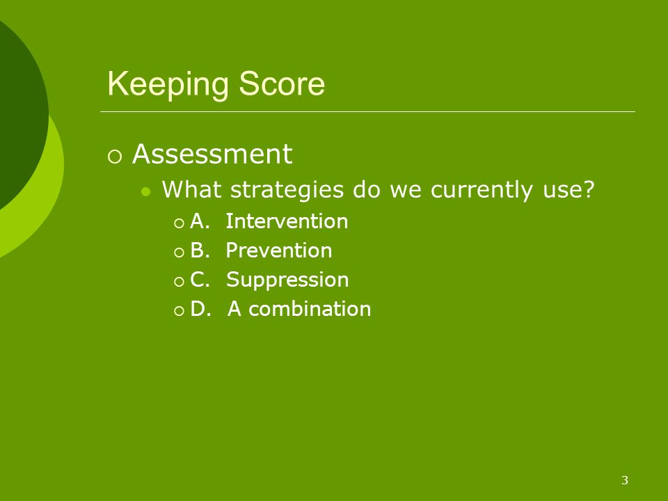 3 Keeping Score  Assessment What strategies do we currently use.