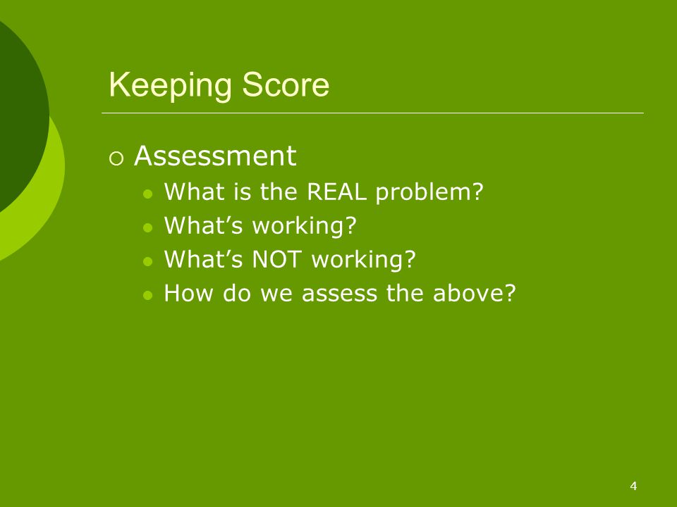 5 Keeping Score  Assessment Who is tasked with answering these questions.
