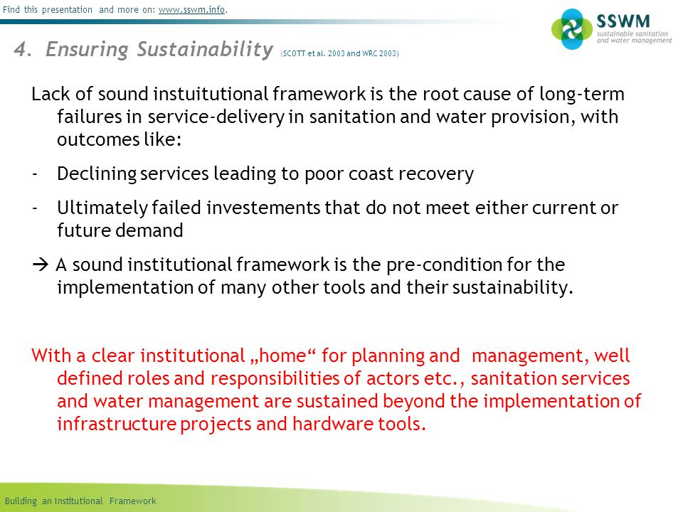 Building an Institutional Framework Find this presentation and more on: www.sswm.info.www.sswm.info 4. Ensuring Sustainability (SCOTT et al. 2003 and