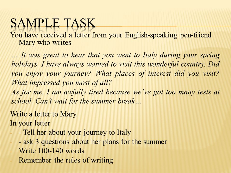 You have received a letter from your English-speaking pen-friend Mary who writes Write a letter to Mary.