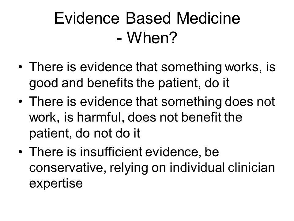 Evidence Based Medicine - When.