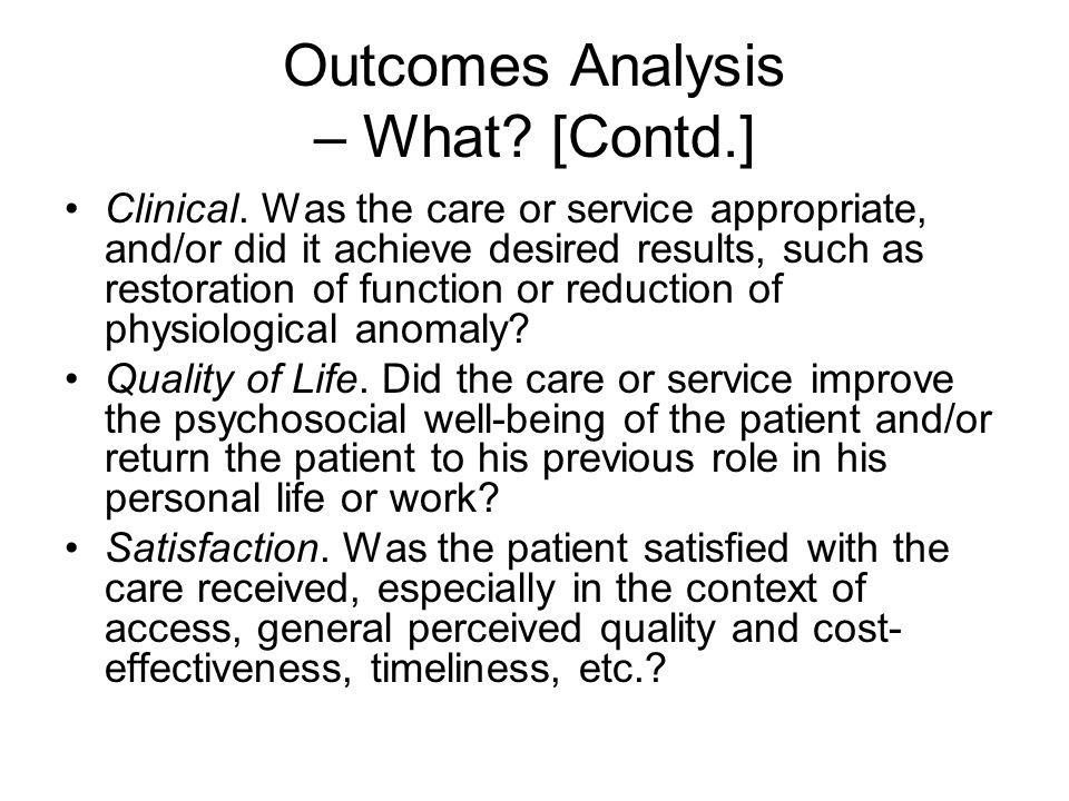 Outcomes Analysis – What. [Contd.] Clinical.