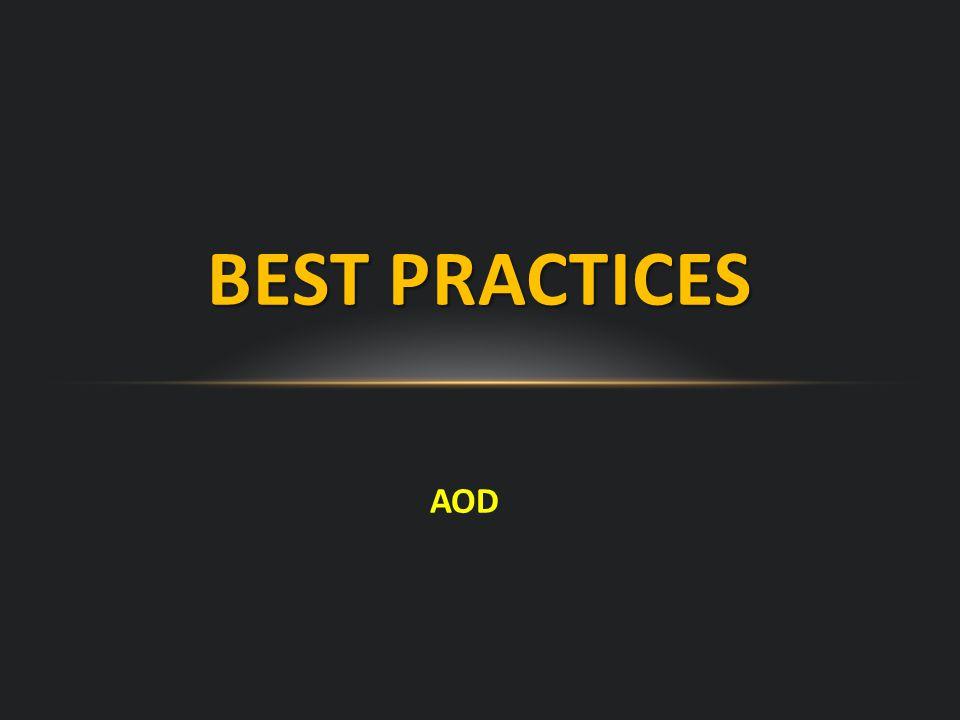 AOD BEST PRACTICES