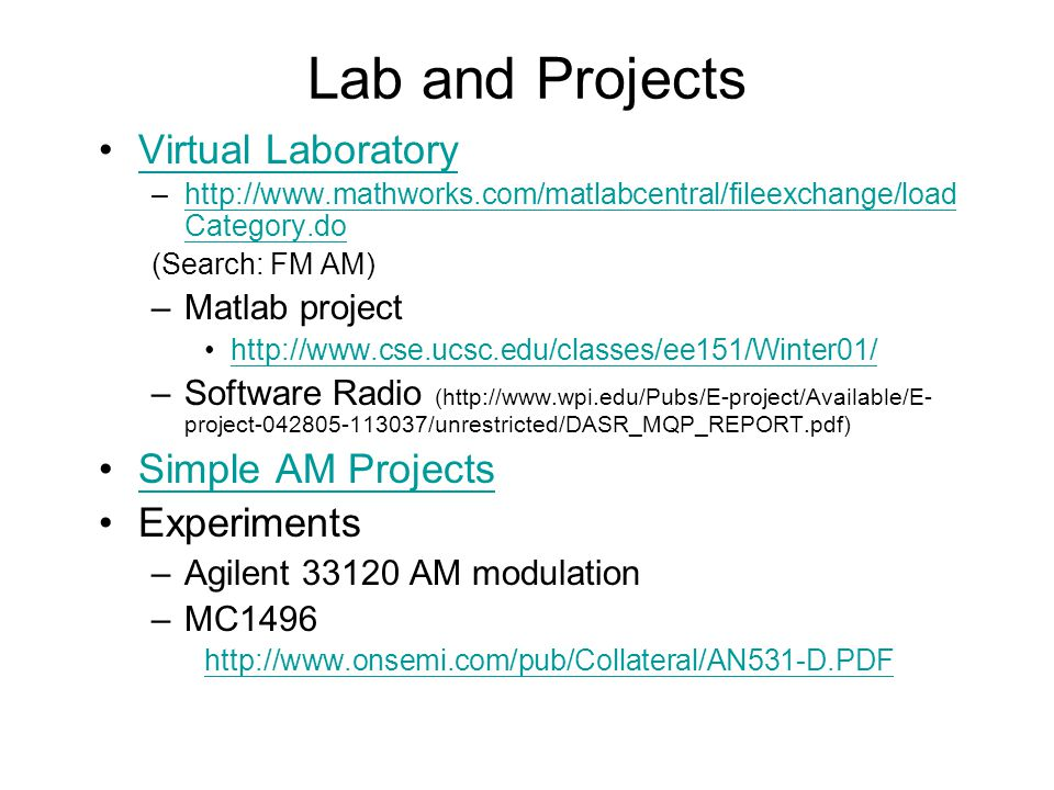 Lab and Projects Virtual Laboratory –http://www.mathworks.com/matlabcentral/fileexchange/load Category.dohttp://www.mathworks.com/matlabcentral/fileex