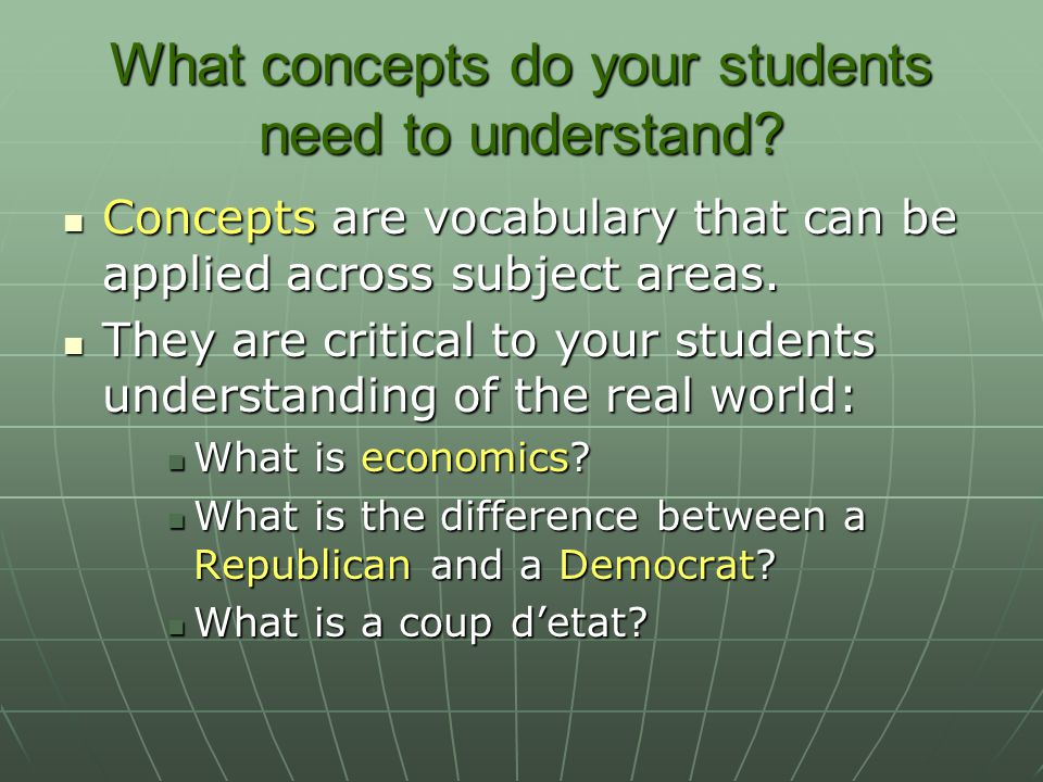 What concepts do your students need to understand.
