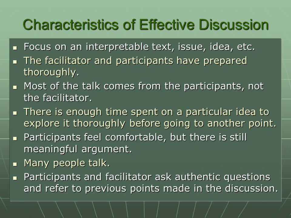 Characteristics of Effective Discussion Focus on an interpretable text, issue, idea, etc.