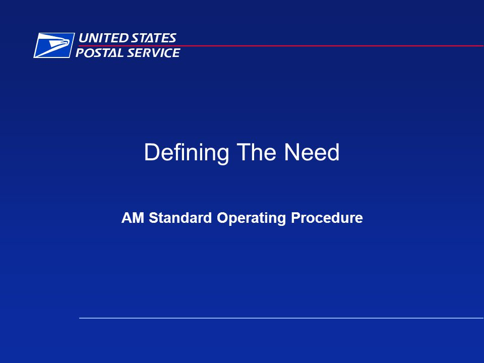 Defining The Need AM Standard Operating Procedure