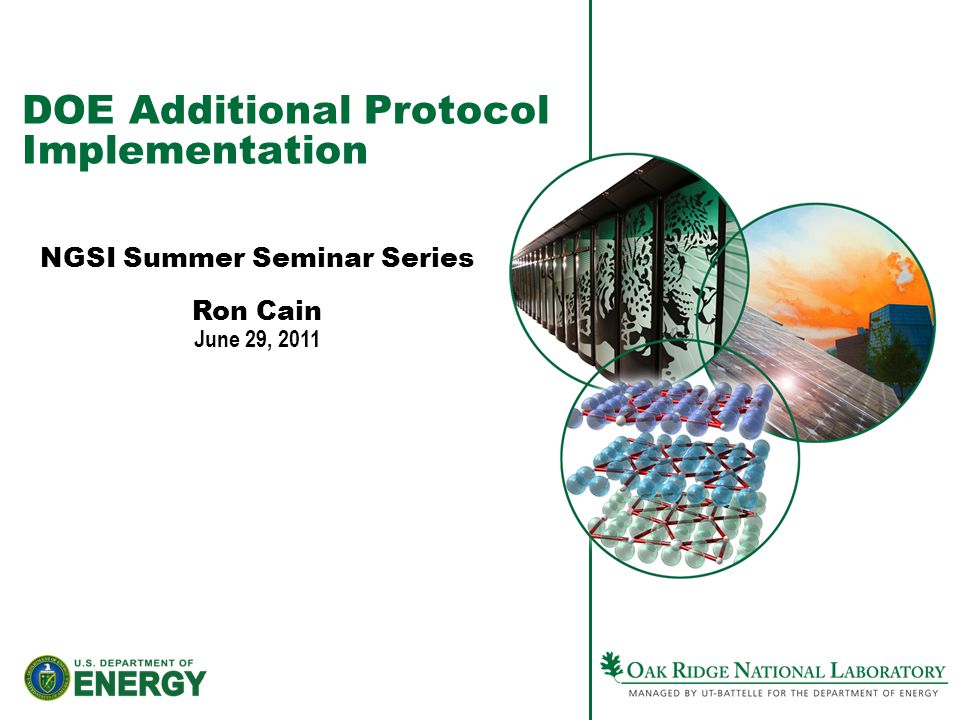 DOE Additional Protocol Implementation NGSI Summer Seminar Series Ron Cain June 29, 2011