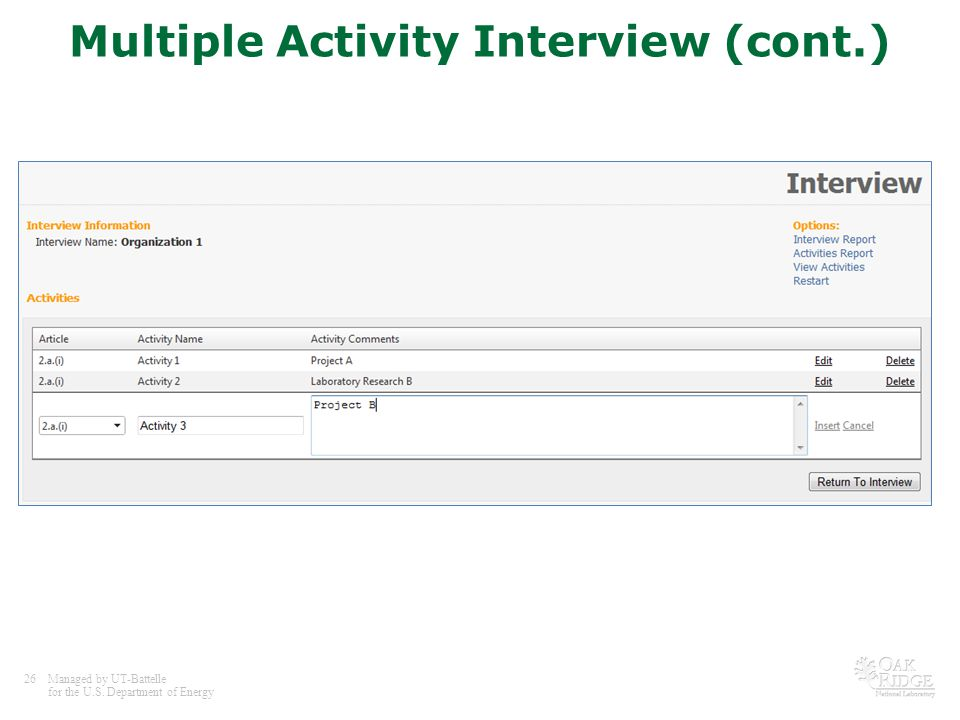 26Managed by UT-Battelle for the U.S. Department of Energy Multiple Activity Interview (cont.)