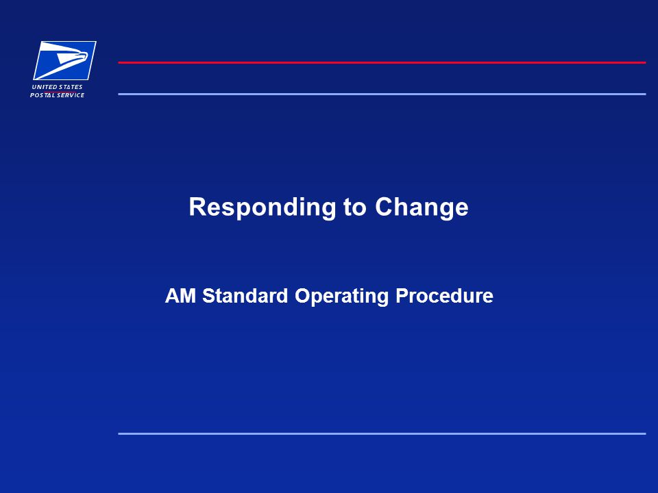 Responding to Change AM Standard Operating Procedure
