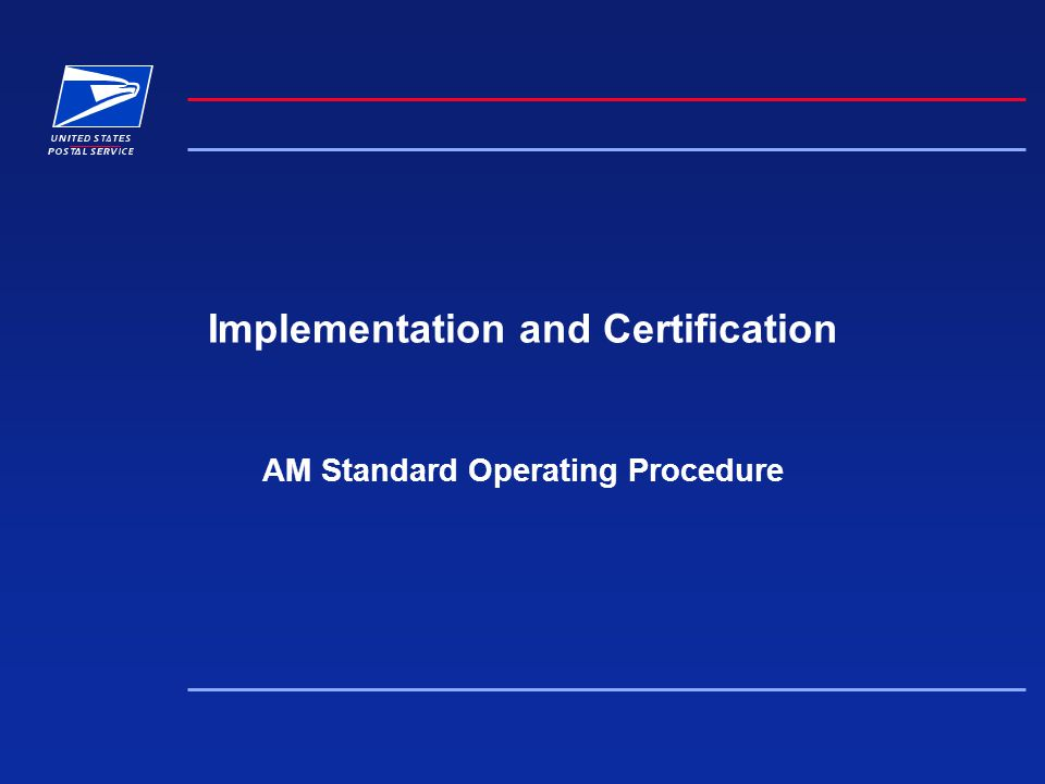Implementation and Certification AM Standard Operating Procedure