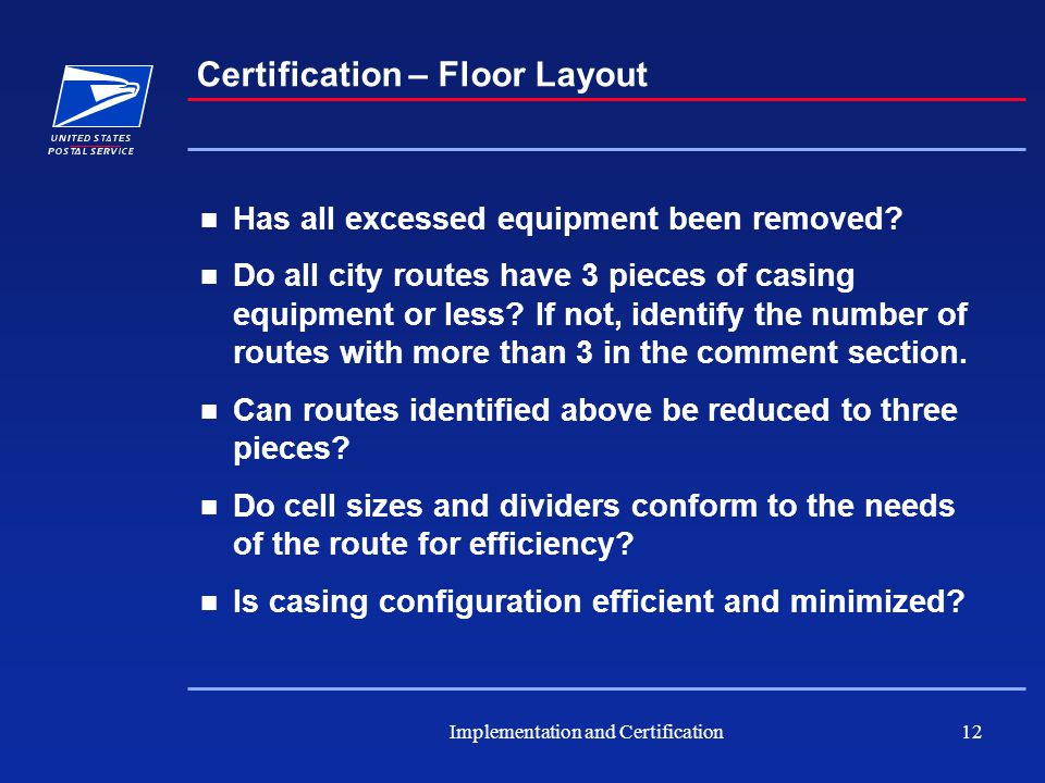 Implementation and Certification12 Certification – Floor Layout Has all excessed equipment been removed.