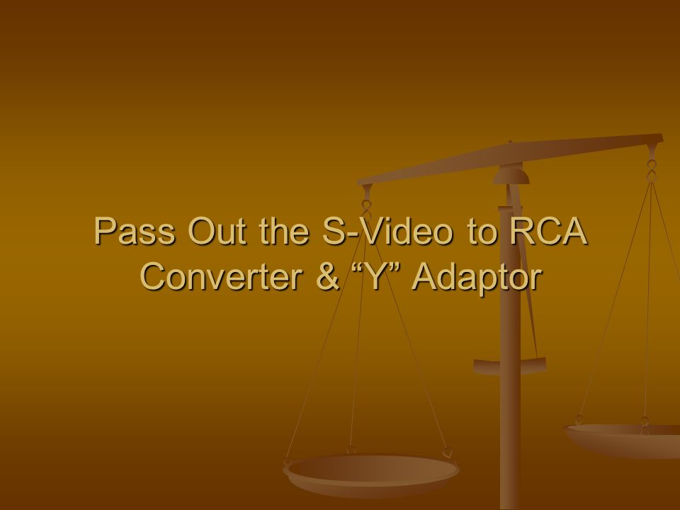 Pass Out the S-Video to RCA Converter & Y Adaptor