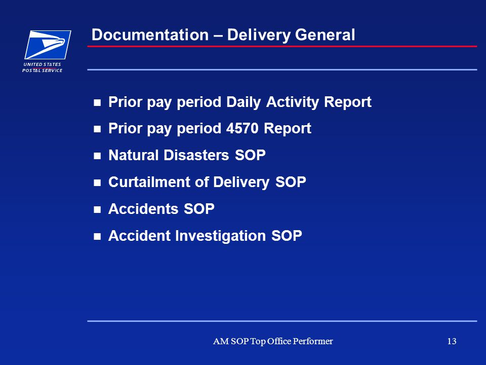 AM SOP Top Office Performer13 Documentation – Delivery General Prior pay period Daily Activity Report Prior pay period 4570 Report Natural Disasters S