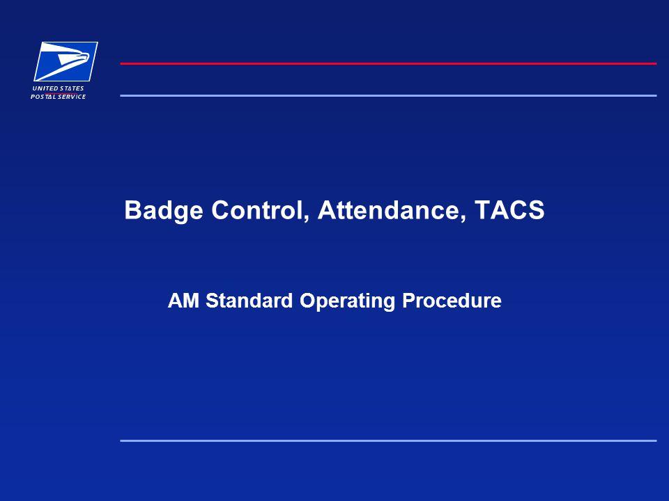 Badge Control, Attendance, TACS AM Standard Operating Procedure