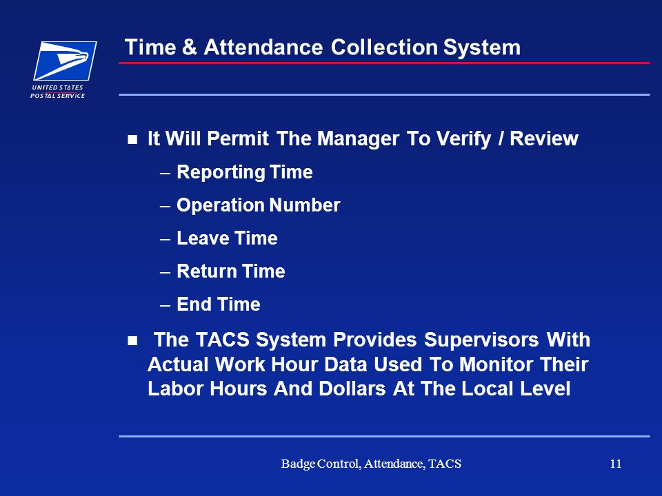 Badge Control, Attendance, TACS11 Time & Attendance Collection System It Will Permit The Manager To Verify / Review –Reporting Time –Operation Number