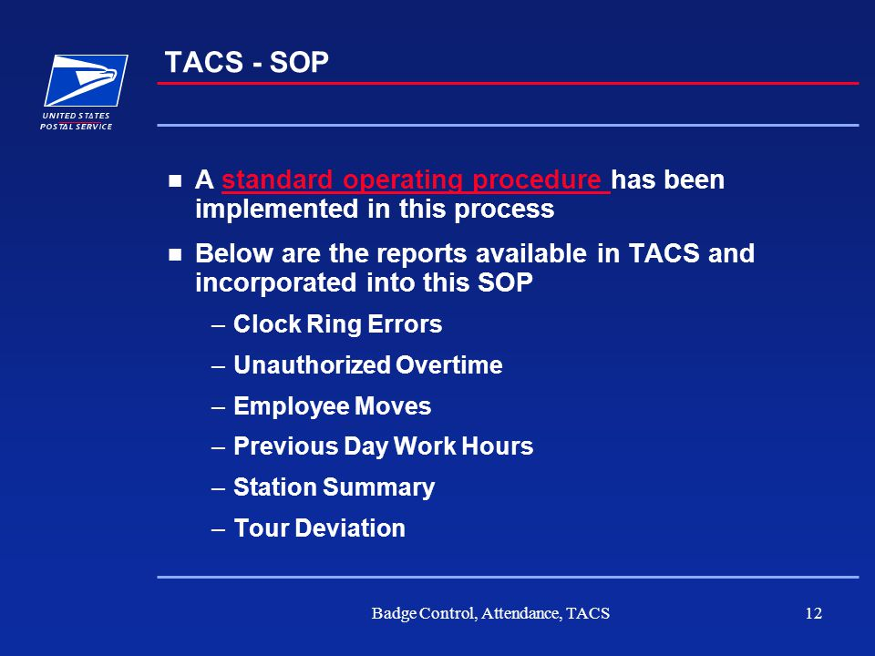 Badge Control, Attendance, TACS12 TACS - SOP A standard operating procedure has been implemented in this processstandard operating procedure Below are
