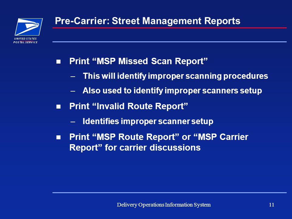"""Delivery Operations Information System11 Pre-Carrier: Street Management Reports Print """"MSP Missed Scan Report"""" –This will identify improper scanning p"""