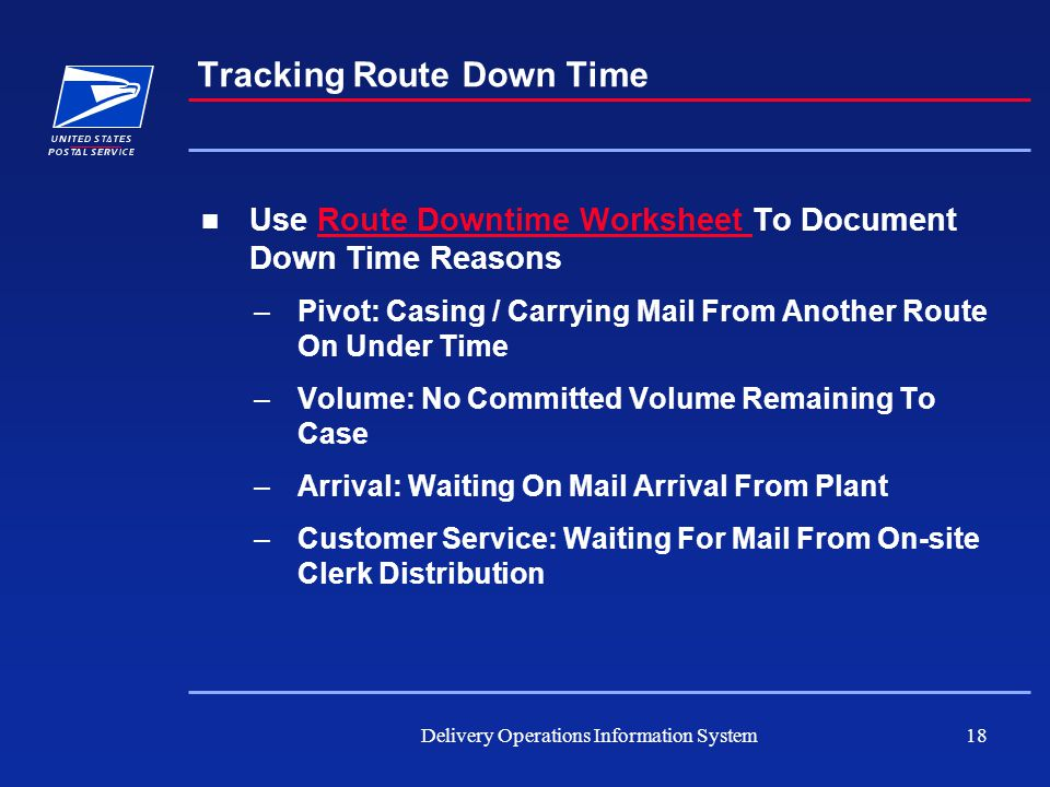 Delivery Operations Information System18 Tracking Route Down Time Use Route Downtime Worksheet To Document Down Time ReasonsRoute Downtime Worksheet –
